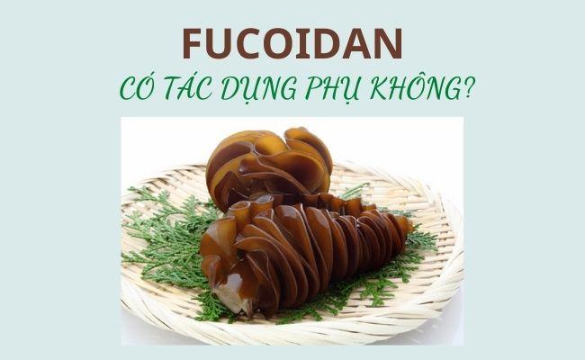 Fucoidan có tác dụng phụ không