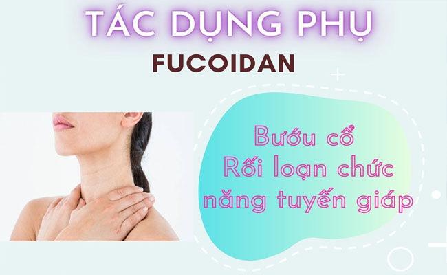 Trong Fucoidan có hàm lượng I ốt cao có thể gây ra tình trạng bướu cổ