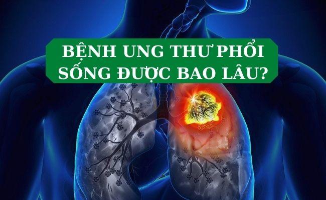 Ung thư phổi sống được bao lâu?